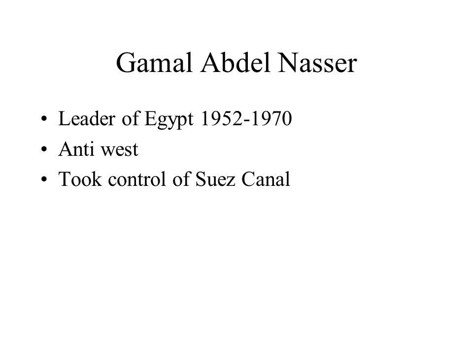 Gamal Abdel Nasser Leader of Egypt 1952-1970 Anti west