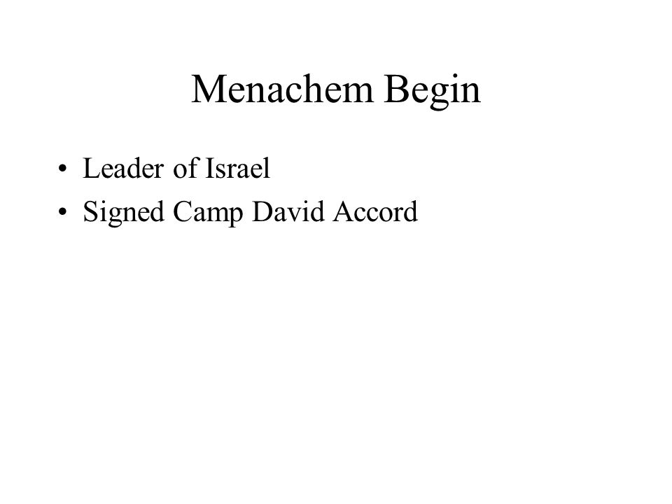 Menachem Begin Leader of Israel Signed Camp David Accord