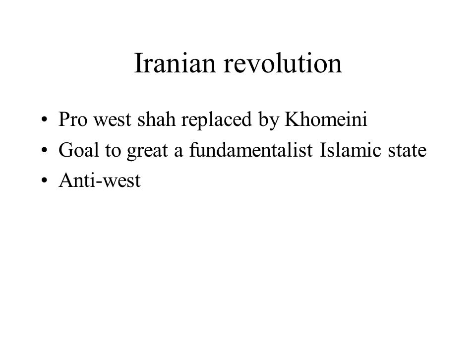 Iranian revolution Pro west shah replaced by Khomeini