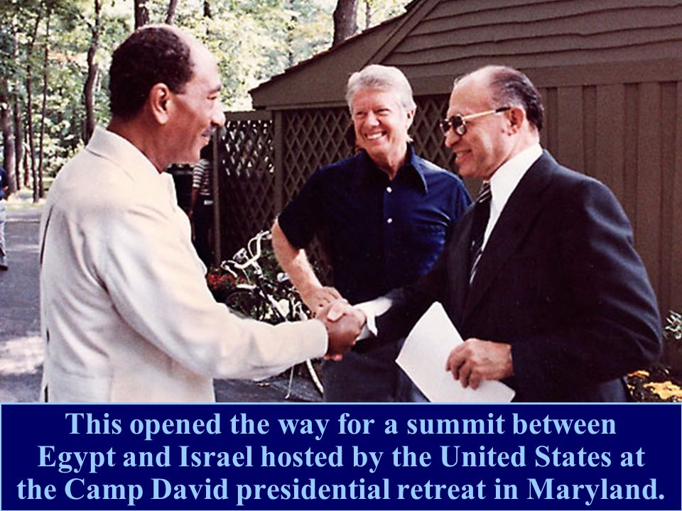 This opened the way for a summit between Egypt and Israel hosted by the United States at the Camp David presidential retreat in Maryland.