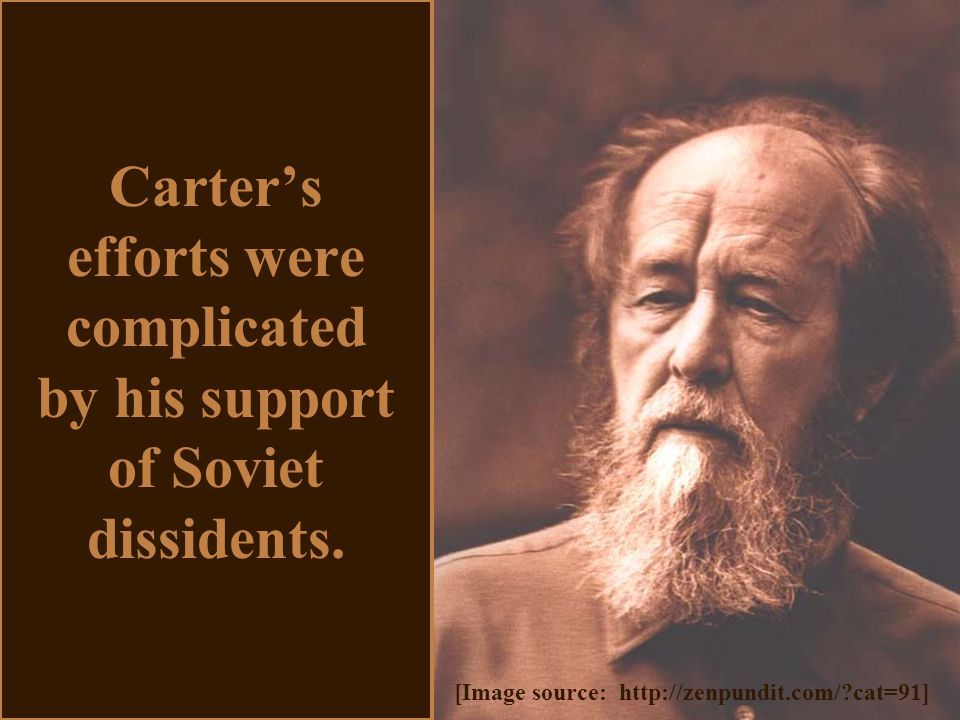 Carter's efforts were complicated by his support of Soviet dissidents.