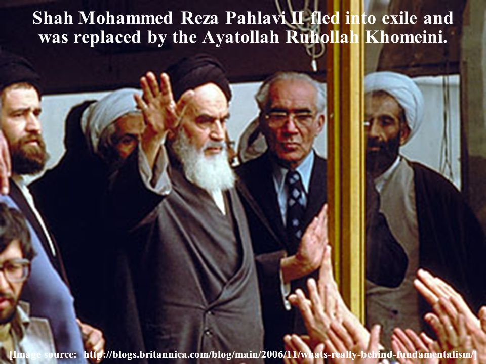 Shah Mohammed Reza Pahlavi II fled into exile and was replaced by the Ayatollah Ruhollah Khomeini.