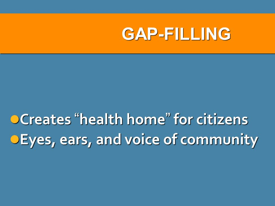 GAP-FILLING Creates health home for citizens