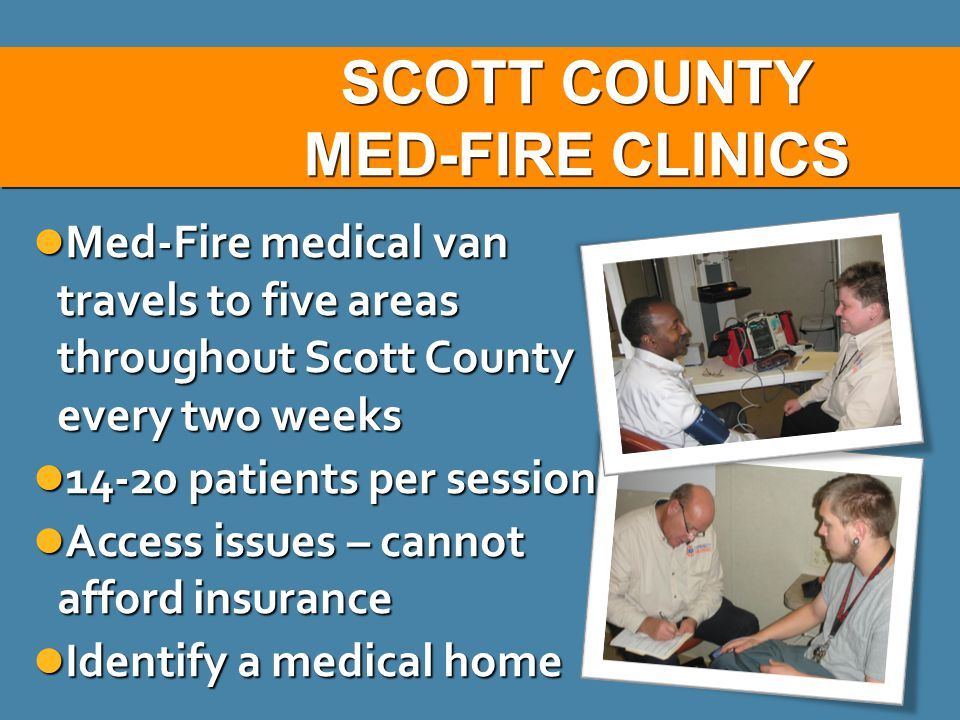 SCOTT COUNTY MED-FIRE CLINICS