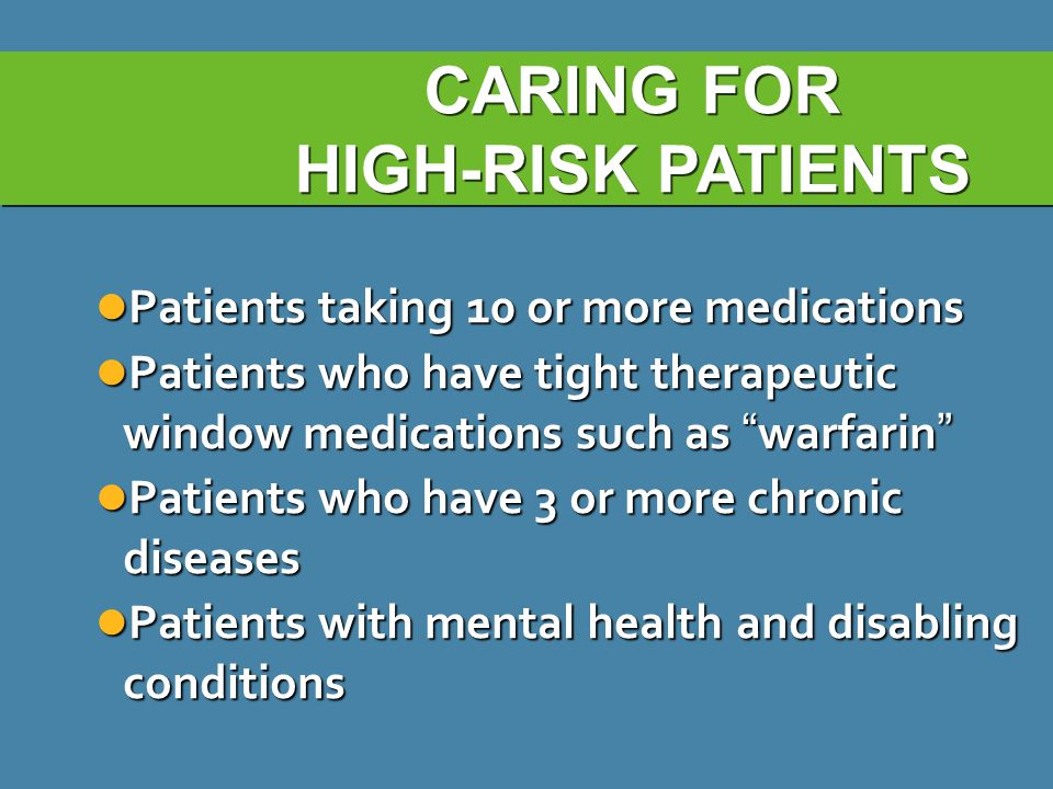CARING FOR HIGH-RISK PATIENTS