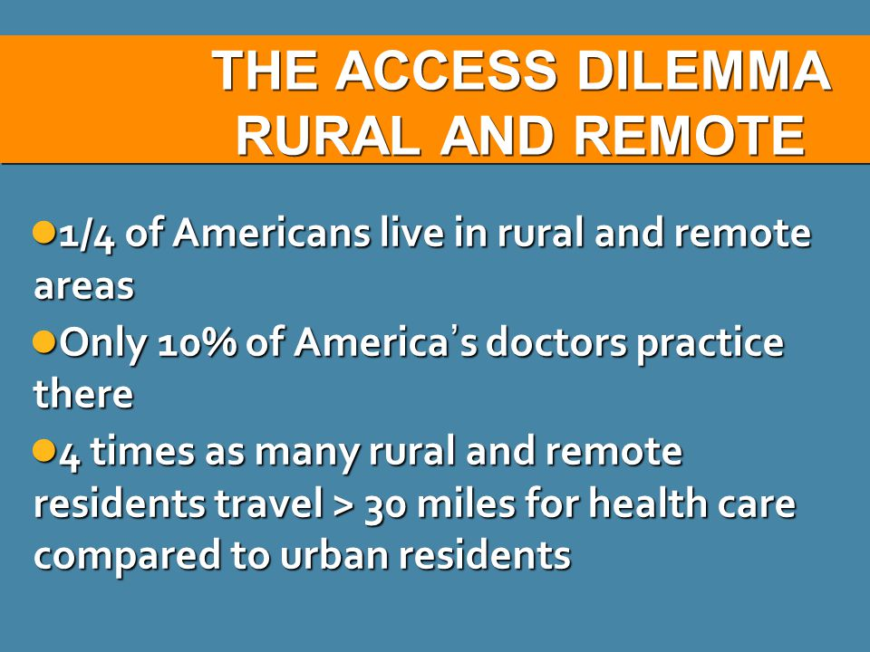 THE ACCESS DILEMMA RURAL AND REMOTE
