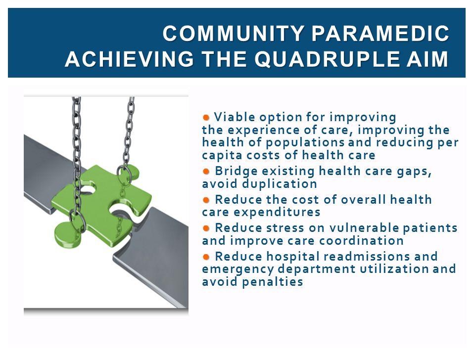 Community Paramedic ACHIEVING THE QUADRUPLE AIM