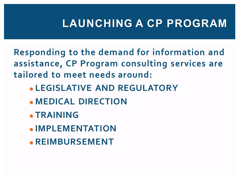 LAUNCHING A CP PROGRAM Responding to the demand for information and assistance, CP Program consulting services are tailored to meet needs around: