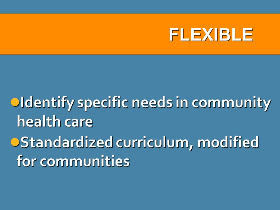 FLEXIBLE Identify specific needs in community health care