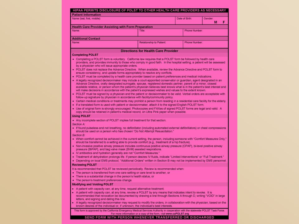 POLST is a two-sided form, with all the required information located on the front of the form. It is important, however, to complete all the sections on the back as well, including the patient demographic information.