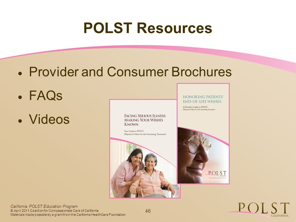 POLST Resources Provider and Consumer Brochures FAQs Videos