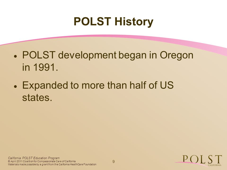 POLST History POLST development began in Oregon in 1991.