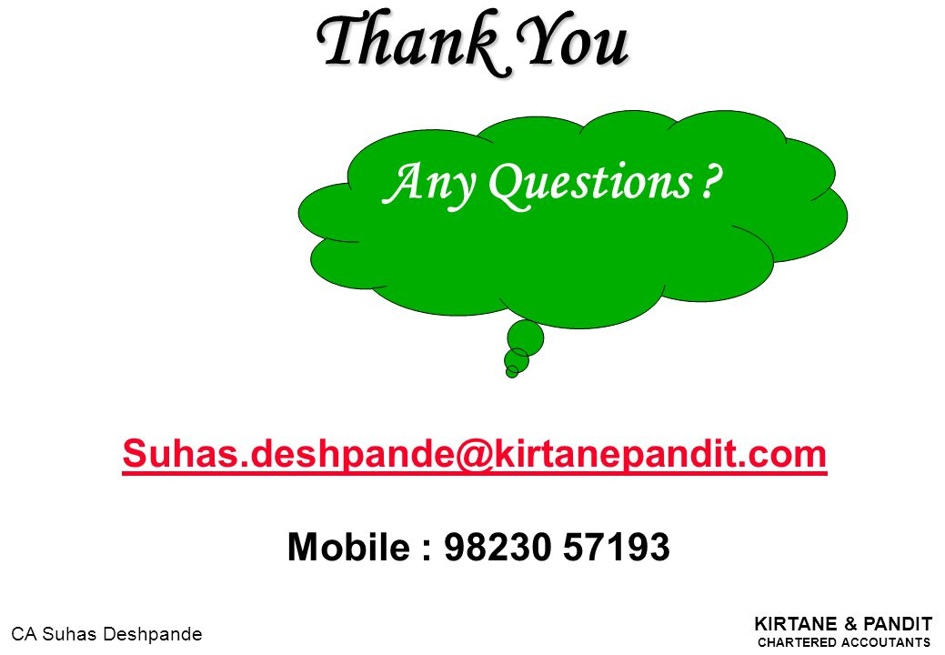 Thank You Any Questions Suhas.deshpande@kirtanepandit.com