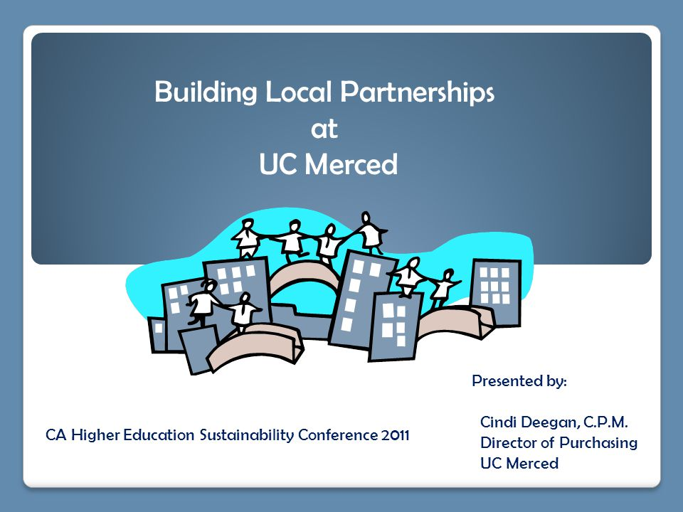 Presented by: Cindi Deegan, C.P.M. Director of Purchasing UC Merced
