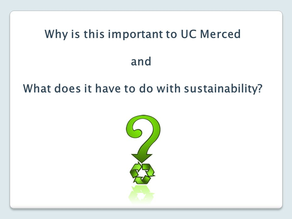 Why is this important to UC Merced and