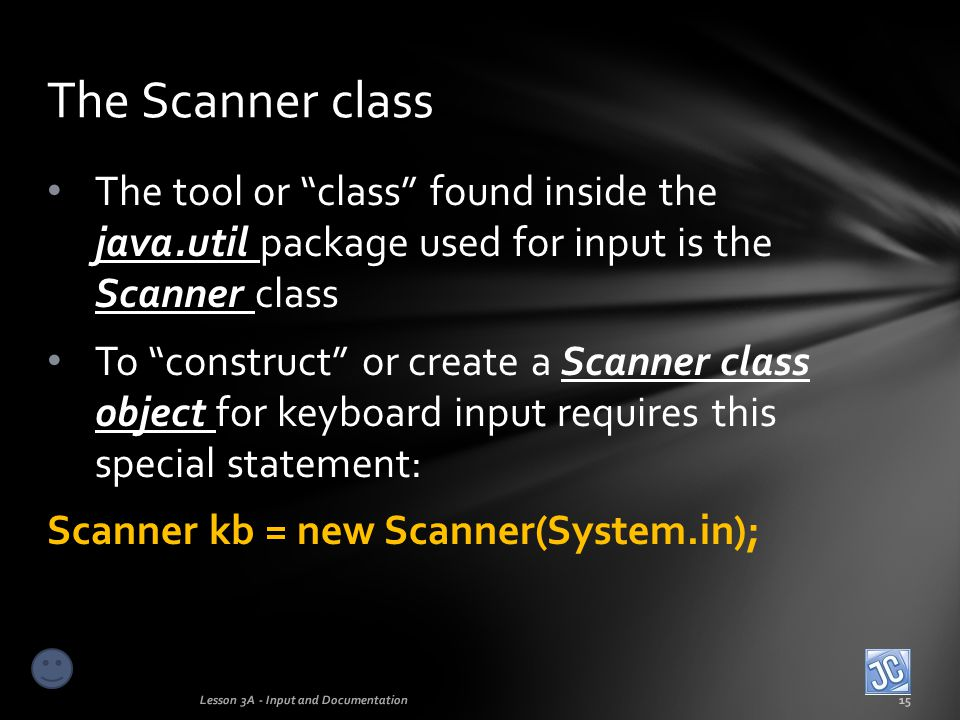 The Scanner class The tool or class found inside the java.util package used for input is the Scanner class.