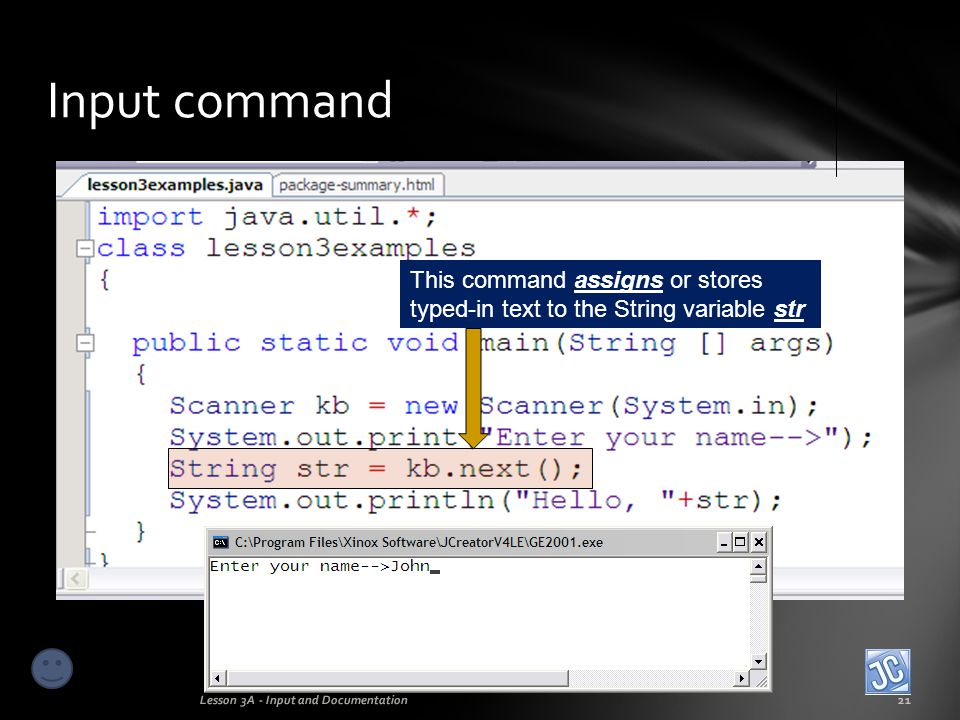 Input command This command assigns or stores typed-in text to the String variable str.