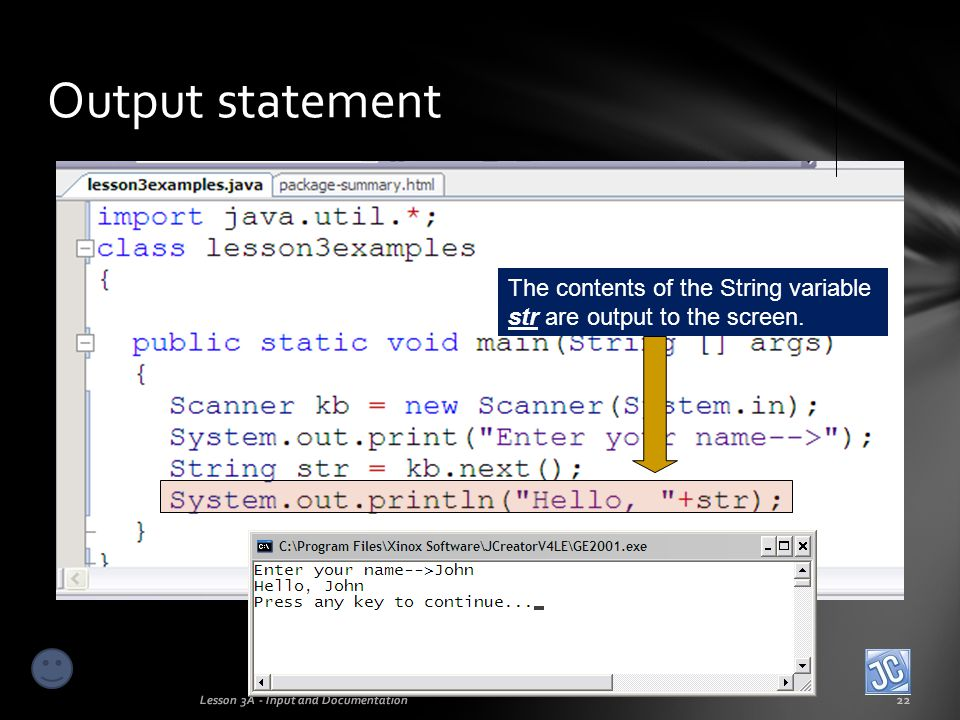 Output statement The contents of the String variable str are output to the screen.