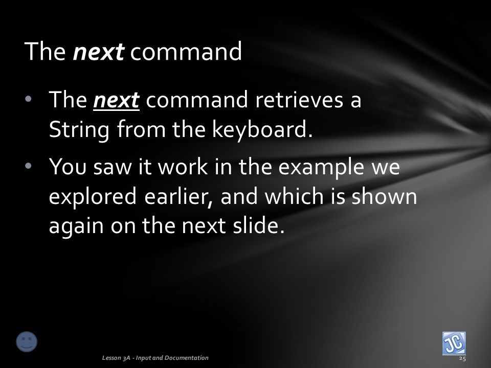 The next command The next command retrieves a String from the keyboard.