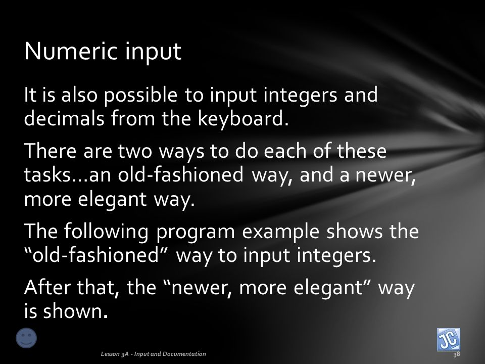 Numeric input It is also possible to input integers and decimals from the keyboard.