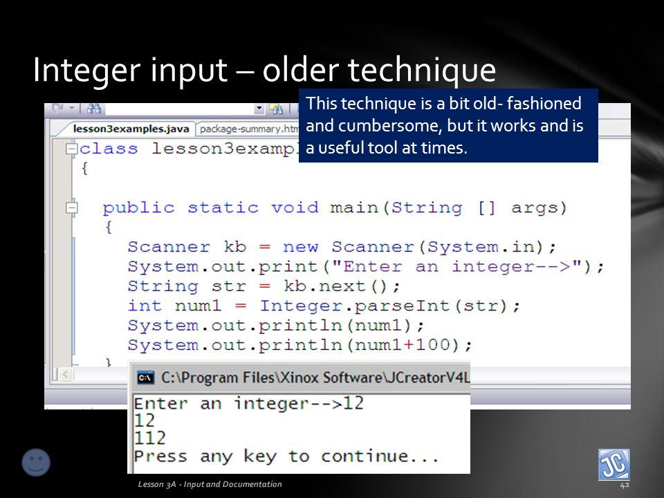 Integer input – older technique