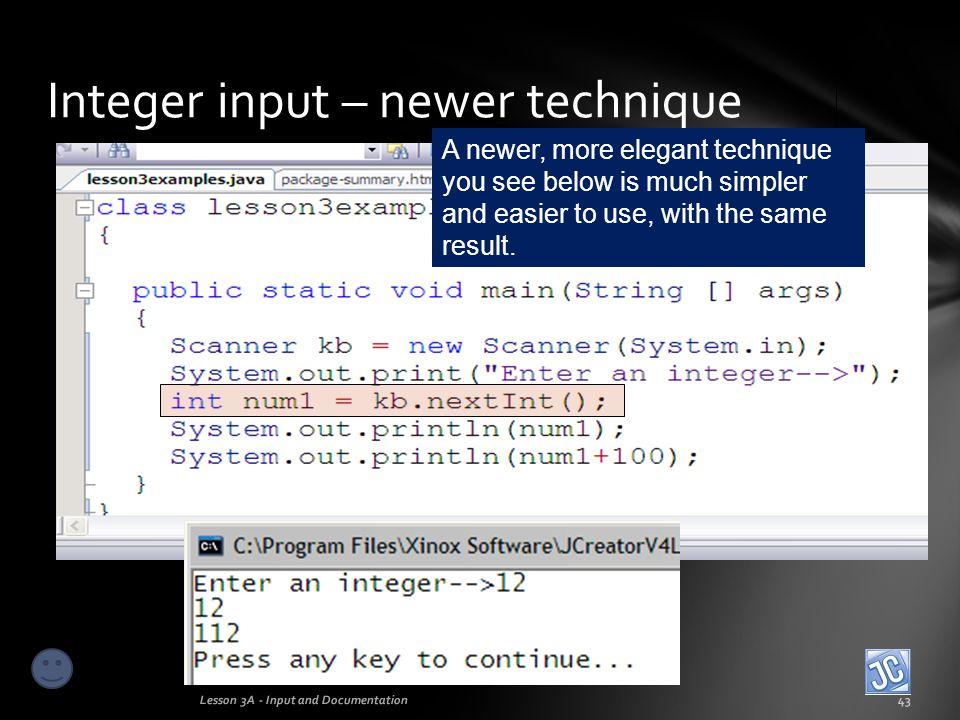 Integer input – newer technique