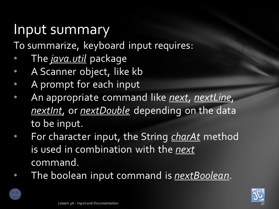 Input summary To summarize, keyboard input requires: