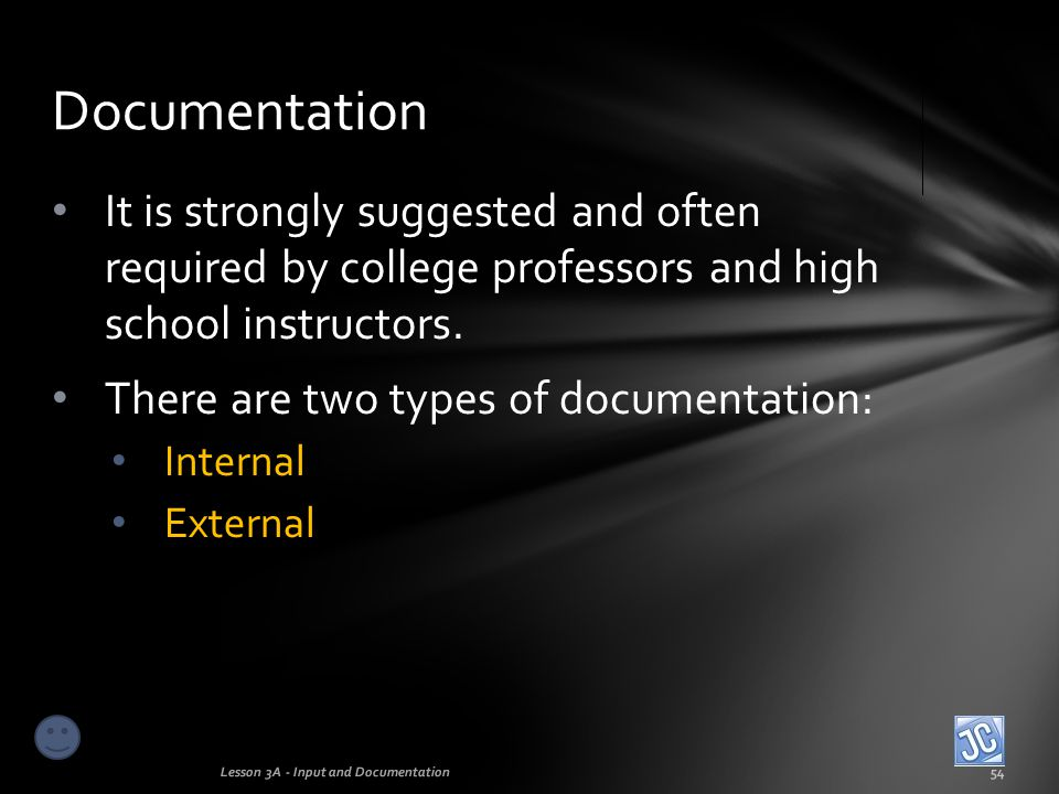 Documentation It is strongly suggested and often required by college professors and high school instructors.