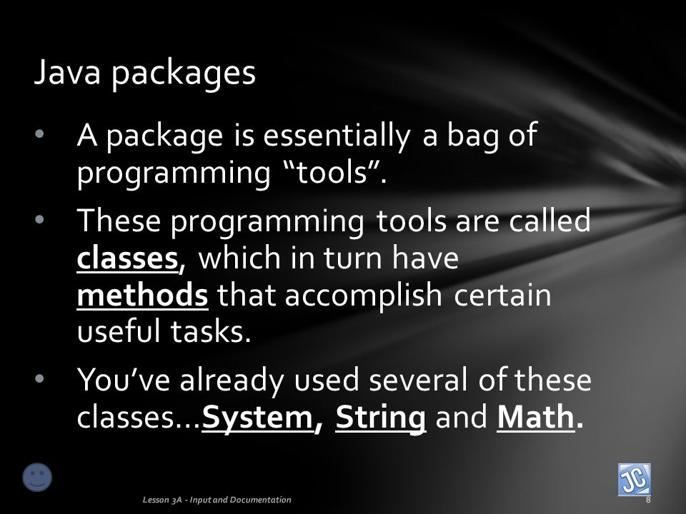 Java packages A package is essentially a bag of programming tools .