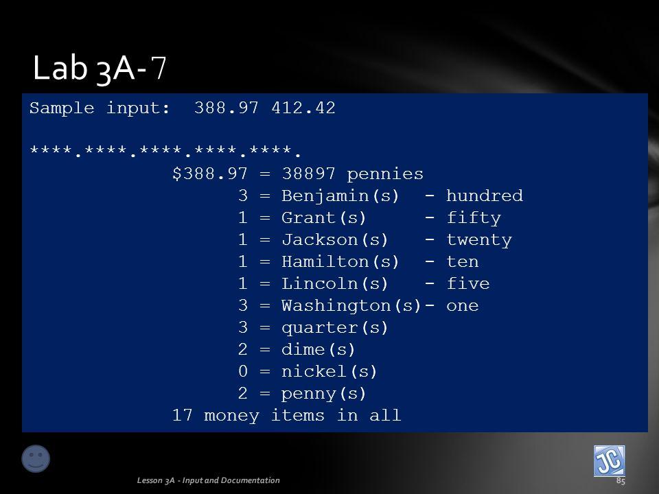Lab 3A-7 Sample input: 388.97 412.42 ****.****.****.****.****.