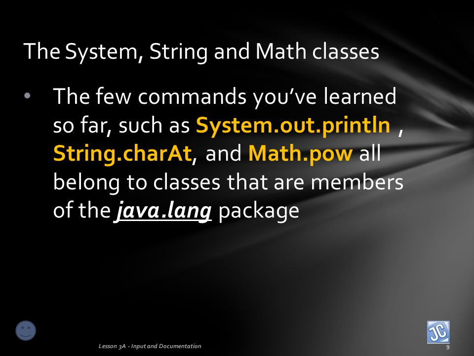 The System, String and Math classes