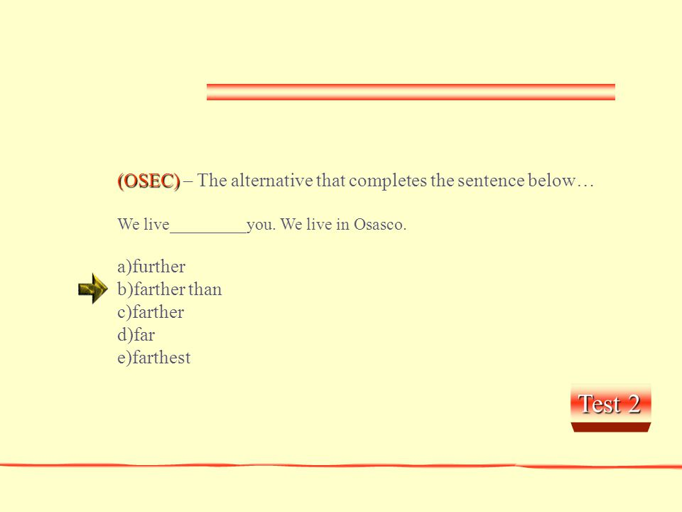 Test 2 (OSEC) – The alternative that completes the sentence below…