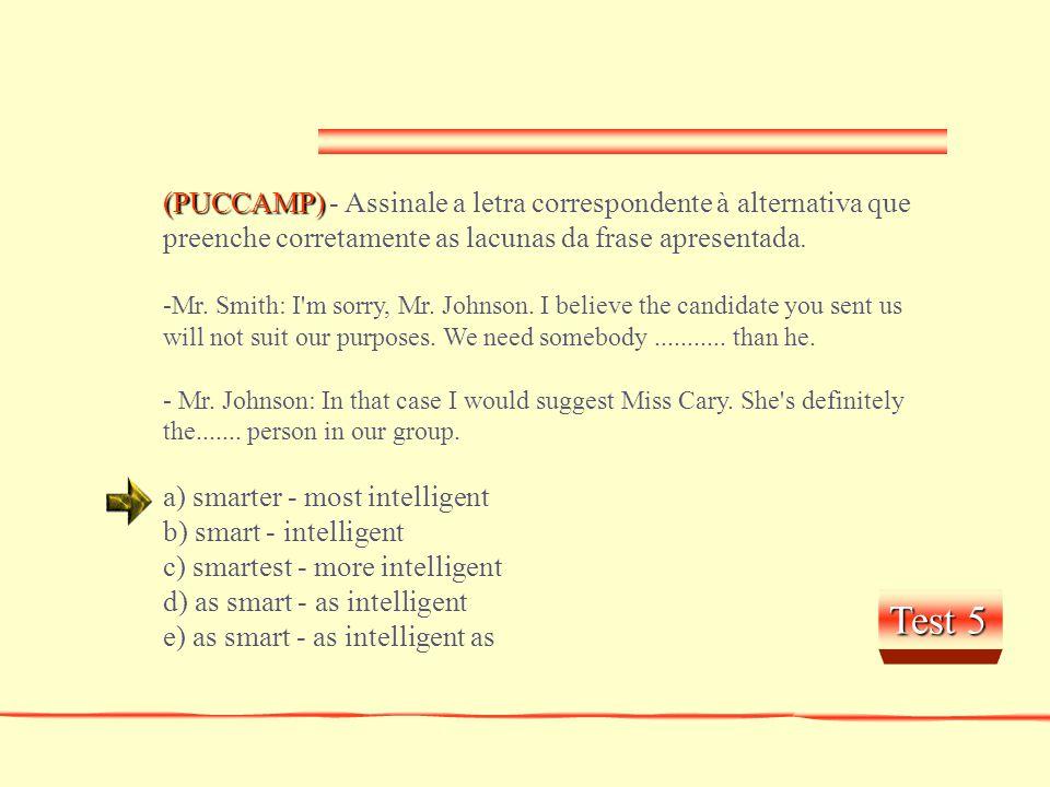 (PUCCAMP) - Assinale a letra correspondente à alternativa que preenche corretamente as lacunas da frase apresentada.