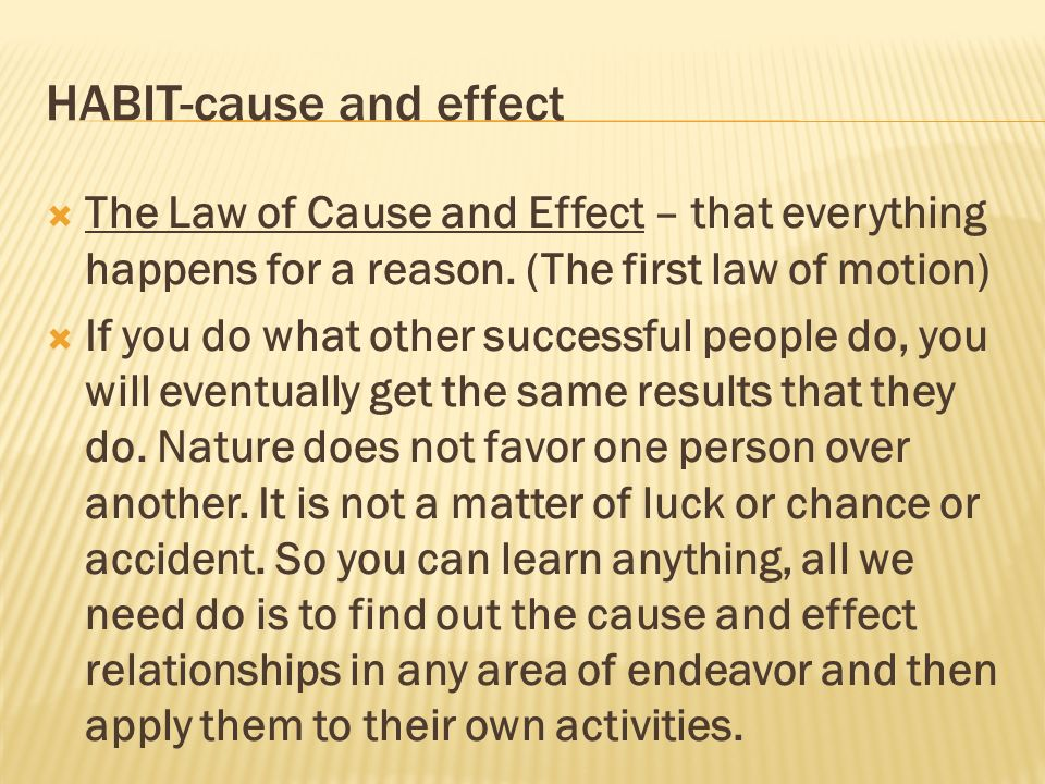 HABIT-cause and effect