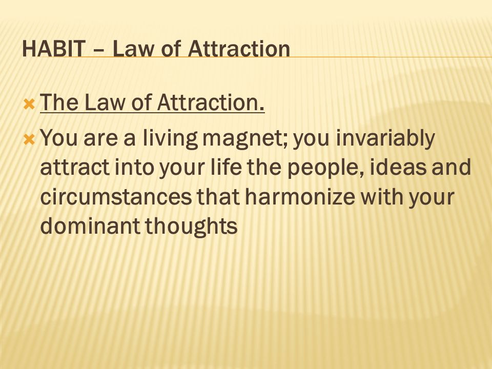 HABIT – Law of Attraction