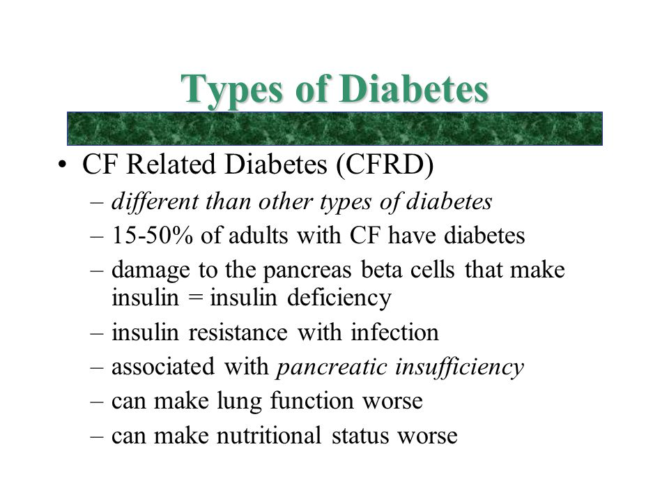 Types of Diabetes CF Related Diabetes (CFRD)