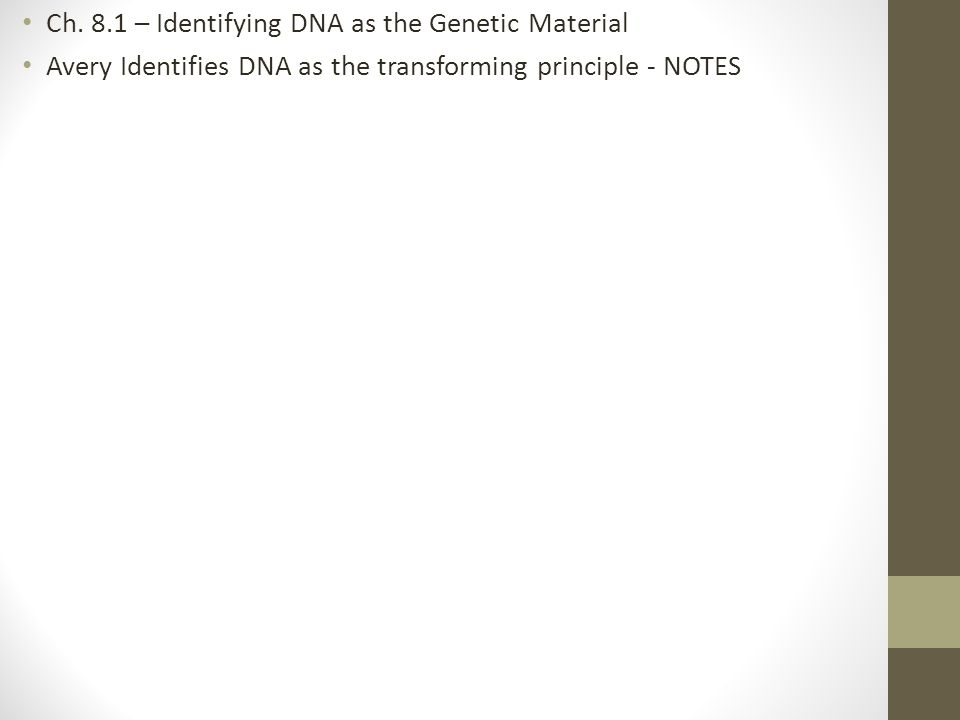 Ch. 8.1 – Identifying DNA as the Genetic Material