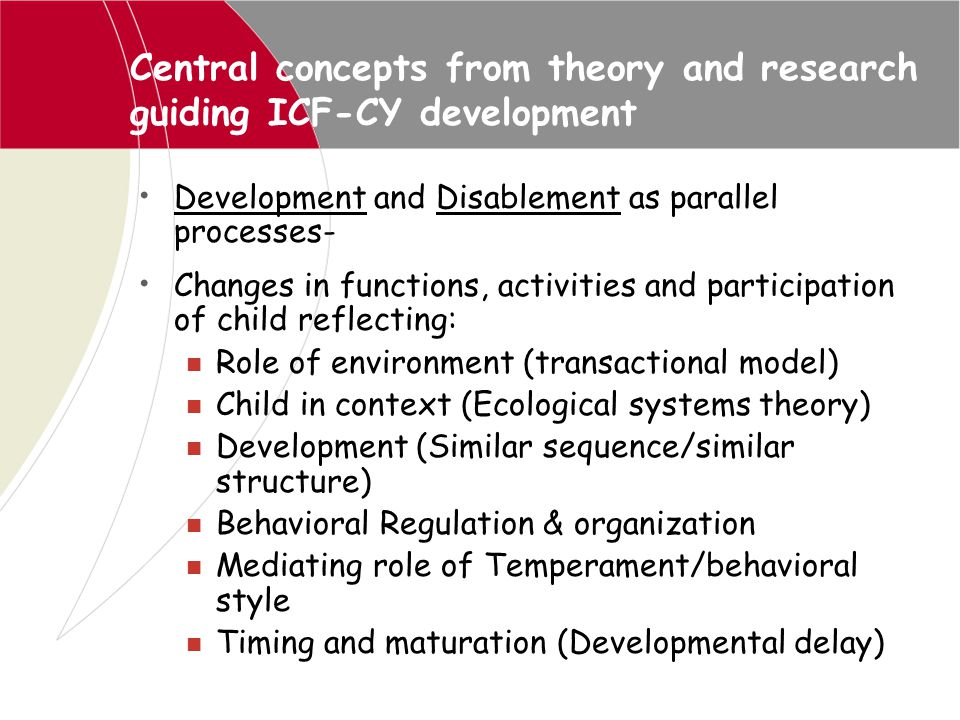 Central concepts from theory and research guiding ICF-CY development