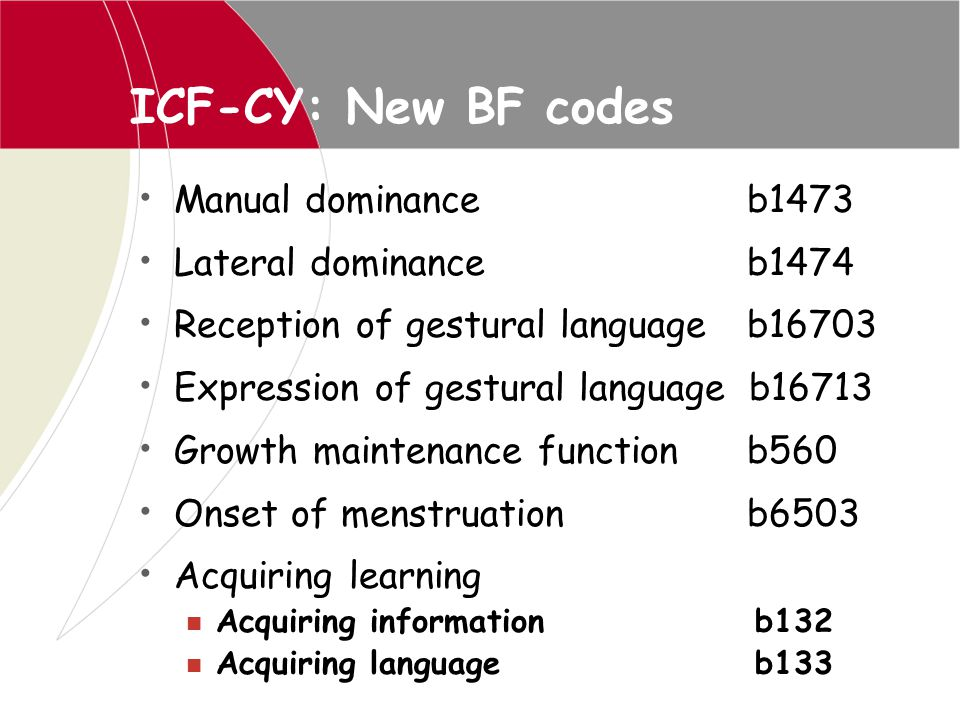 ICF-CY: New BF codes Manual dominance b1473 Lateral dominance b1474