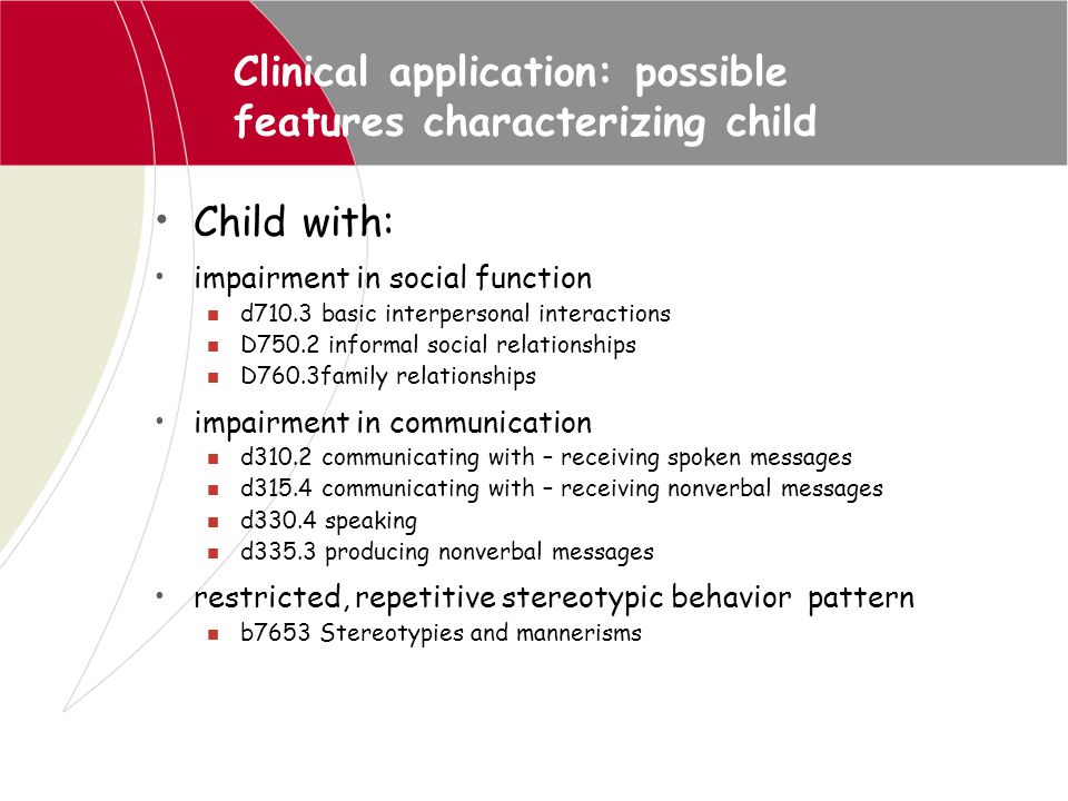 Clinical application: possible features characterizing child