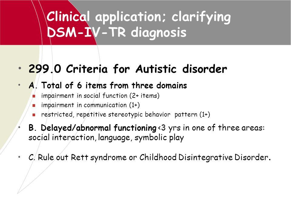 Clinical application; clarifying DSM-IV-TR diagnosis