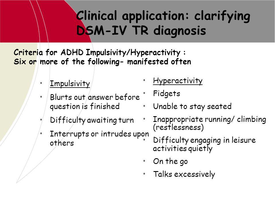 Clinical application: clarifying DSM-IV TR diagnosis