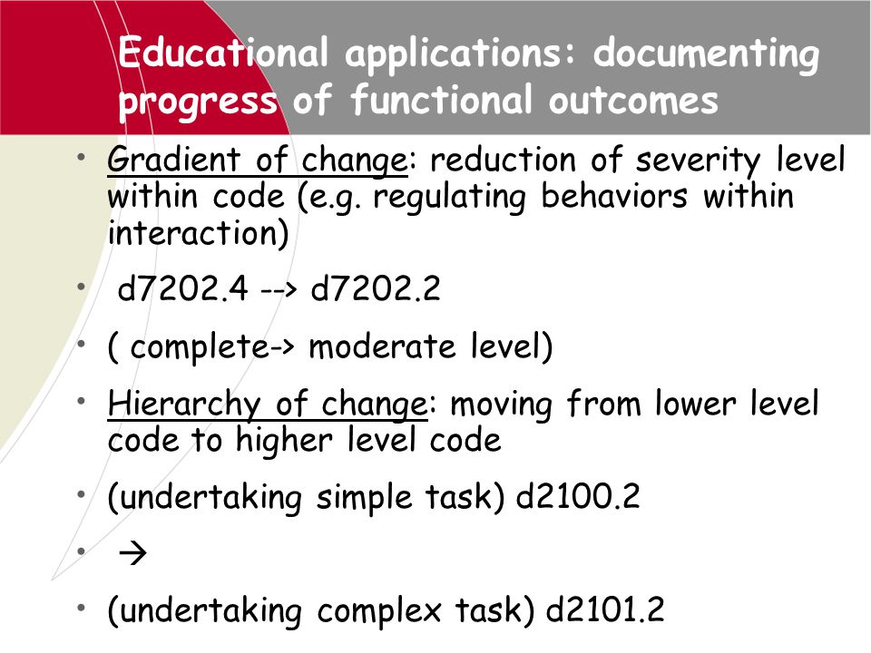 Educational applications: documenting progress of functional outcomes