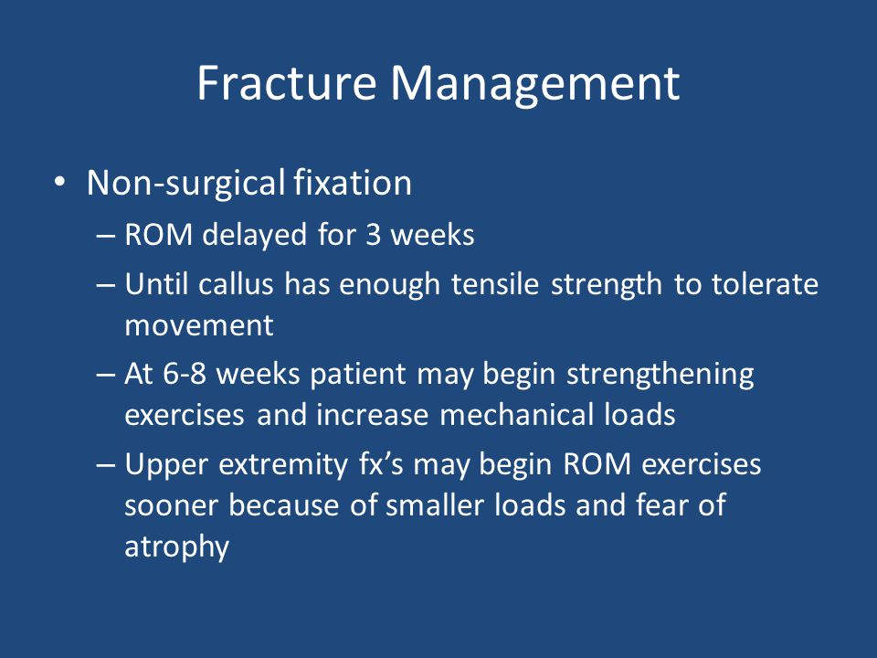 Fracture Management Non-surgical fixation ROM delayed for 3 weeks