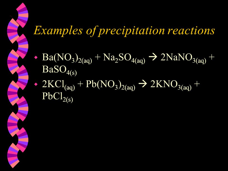 Examples of precipitation reactions