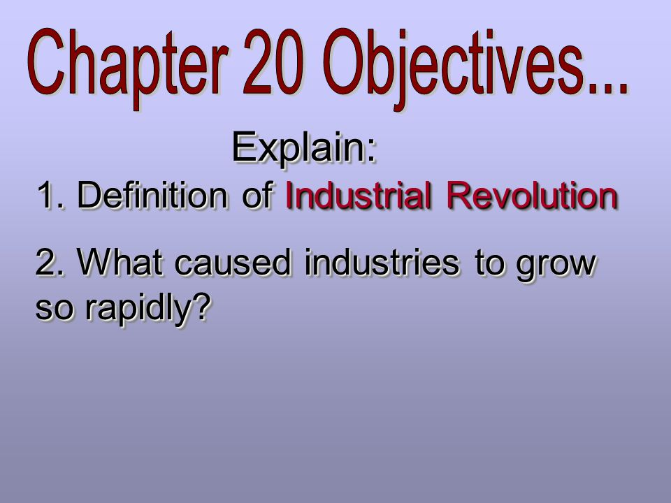 Explain: 1. Definition of Industrial Revolution