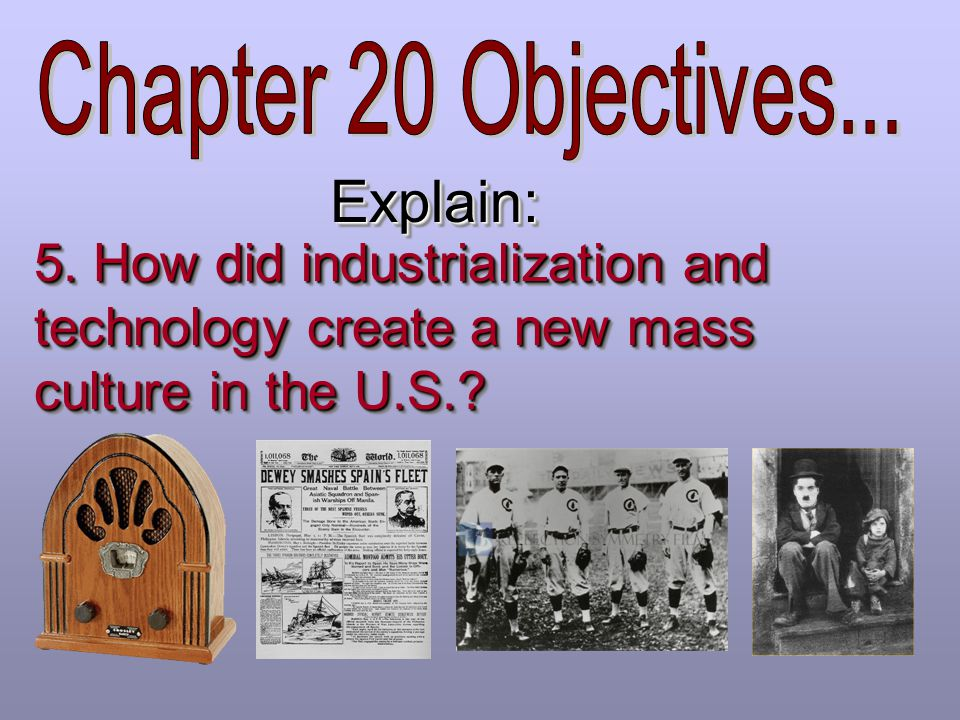 Chapter 20 Objectives... Explain: 5.