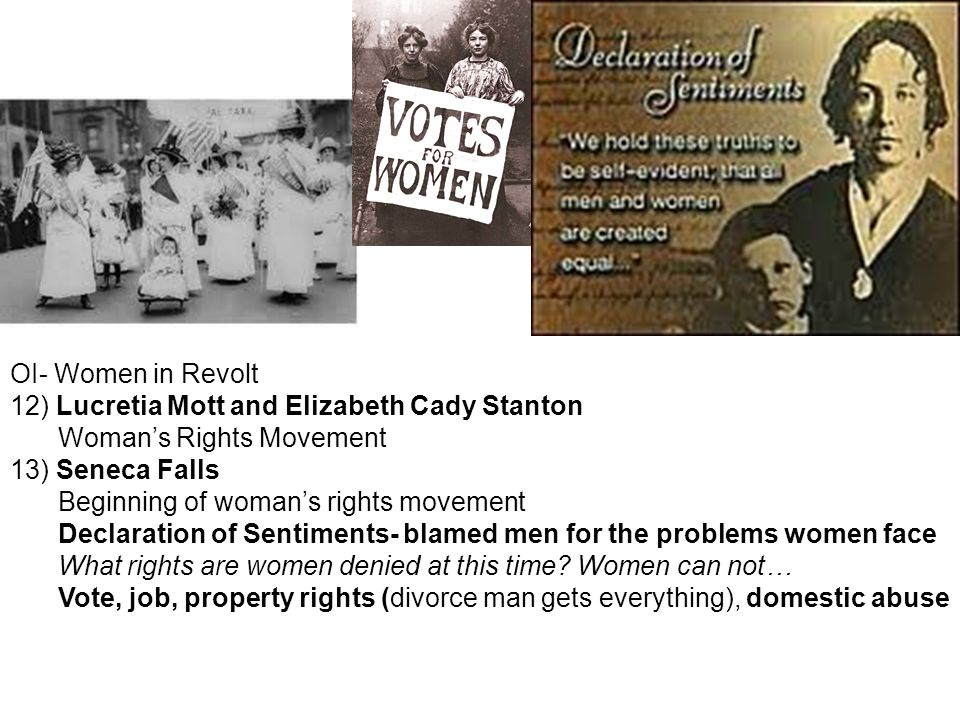 OI- Women in Revolt 12) Lucretia Mott and Elizabeth Cady Stanton. Woman's Rights Movement. 13) Seneca Falls.