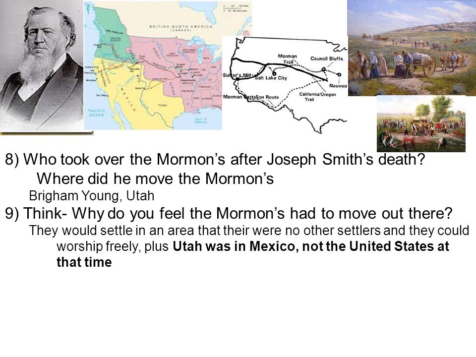 9) Think- Why do you feel the Mormon's had to move out there
