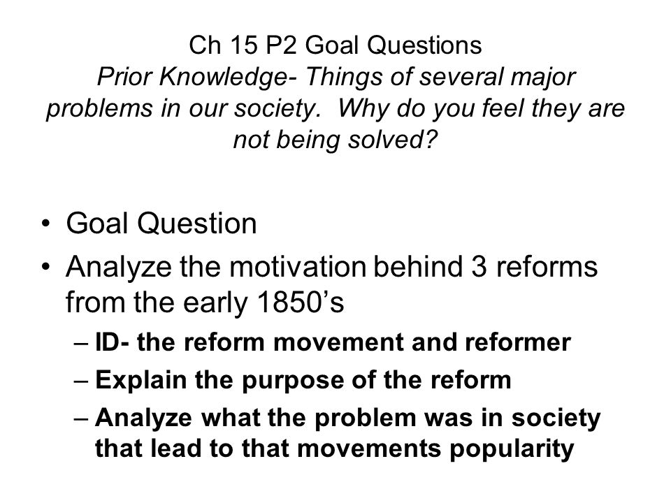 Analyze the motivation behind 3 reforms from the early 1850's
